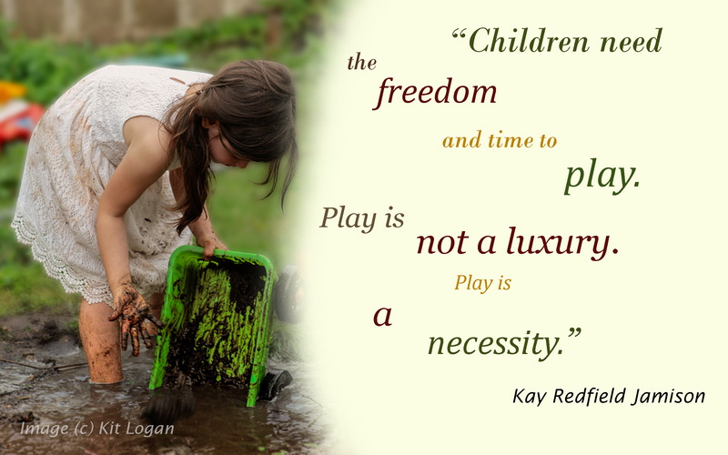 Children need to play, it is not a luxury.
